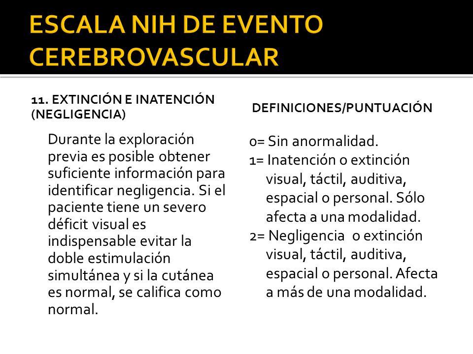 11. EXTINCIÓN E INATENCIÓN (NEGLIGENCIA) Durante la exploración previa es posible obtener suficiente información para identificar negligencia. Si el p