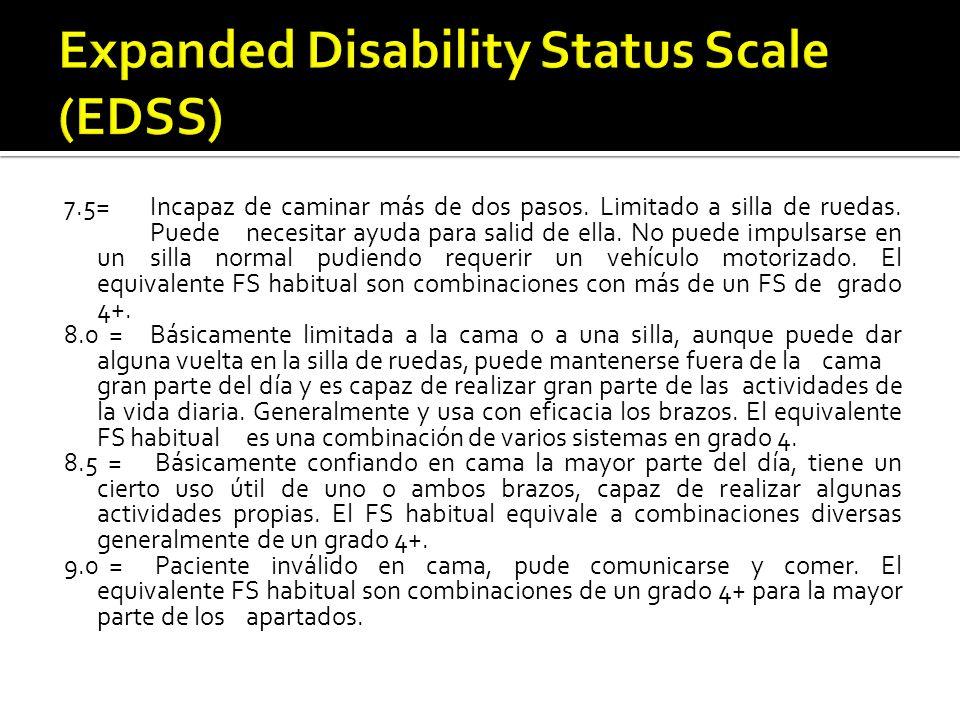7.5= Incapaz de caminar más de dos pasos. Limitado a silla de ruedas. Puede necesitar ayuda para salid de ella. No puede impulsarse en un silla normal