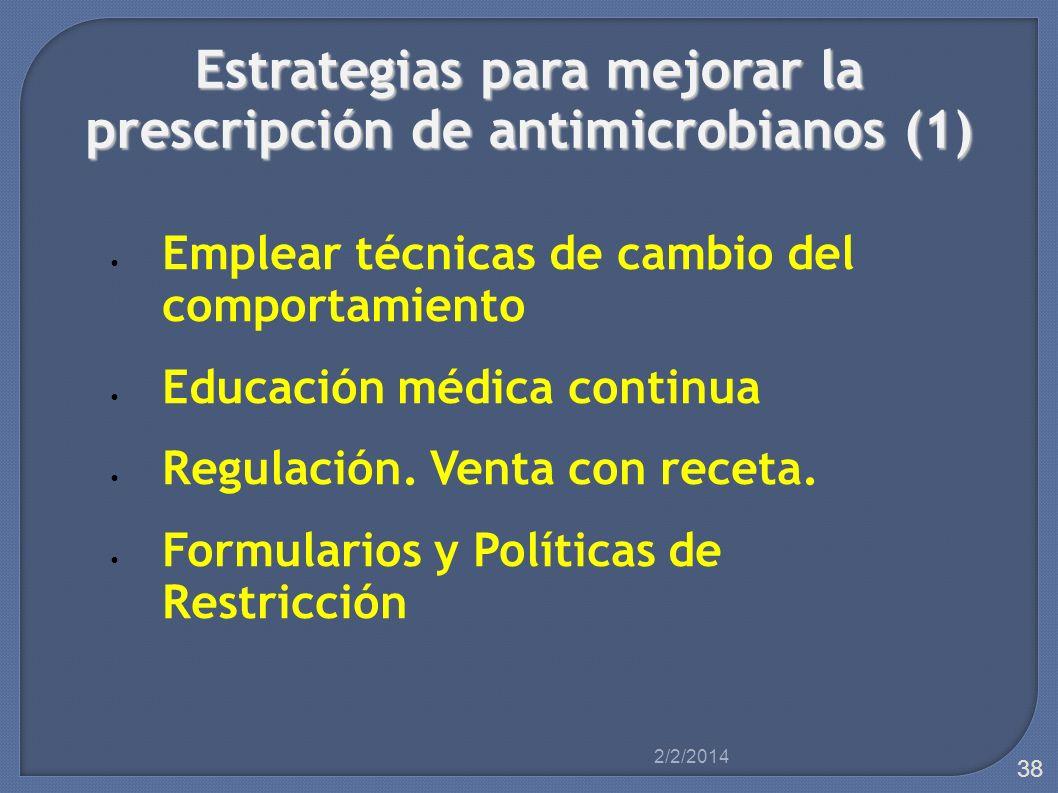 Estrategias para mejorar la prescripción de antimicrobianos (1) Estrategias para mejorar la prescripción de antimicrobianos (1) Emplear técnicas de ca