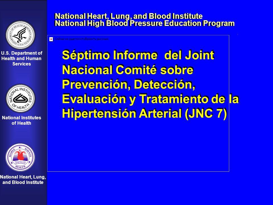 Séptimo informe del Joint National Committee para la Prevención, Detección, Evaluación, y Tratamiento de la Hipertensión arterial (JNC 7) EXPRESS National Heart, Lung, and Blood Institute National High Blood Pressure Education Program
