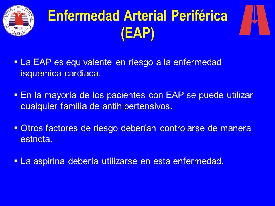Enfermedad Arterial Periférica (EAP) La EAP es equivalente en riesgo a la enfermedad isquémica cardiaca. En la mayoría de los pacientes con EAP se pue
