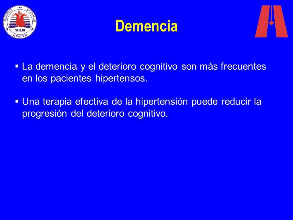 Demencia La demencia y el deterioro cognitivo son más frecuentes en los pacientes hipertensos. Una terapia efectiva de la hipertensión puede reducir l
