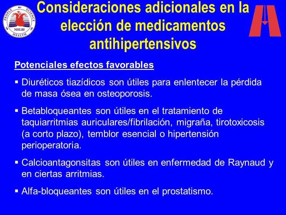 Consideraciones adicionales en la elección de medicamentos antihipertensivos Potenciales efectos favorables Diuréticos tiazídicos son útiles para enle
