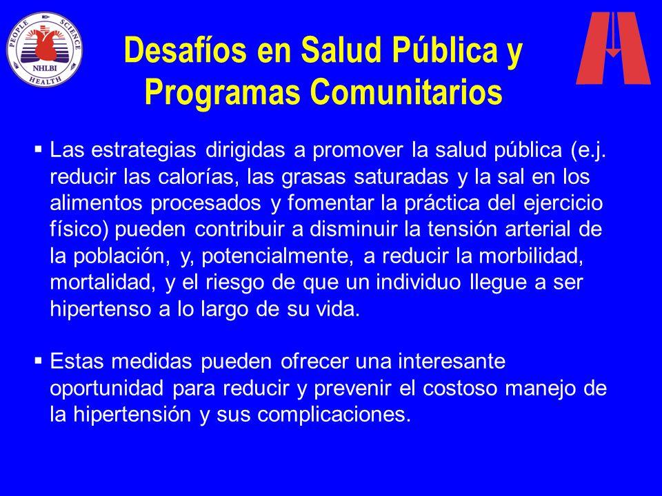 Desafíos en Salud Pública y Programas Comunitarios Las estrategias dirigidas a promover la salud pública (e.j. reducir las calorías, las grasas satura