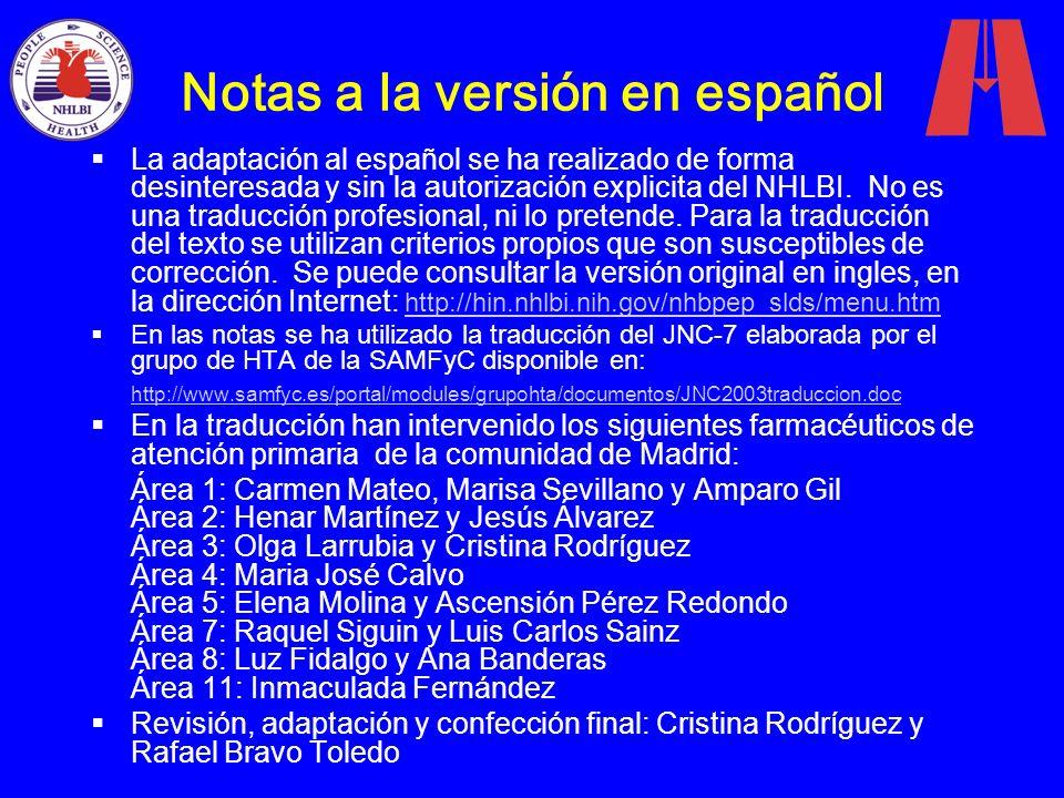 Notas a la versión en español La adaptación al español se ha realizado de forma desinteresada y sin la autorización explicita del NHLBI. No es una tra