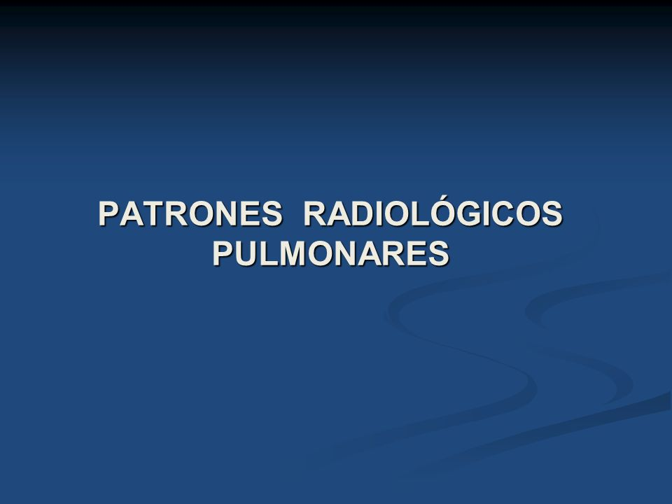 Patrón alveolar difuso El aire puede verse sustituido por: Edema Cardiogénico No cardiogénico Exudado (Neumonía) Bacteriana Virus Micoplasma Hongos Parásitos (Pn.