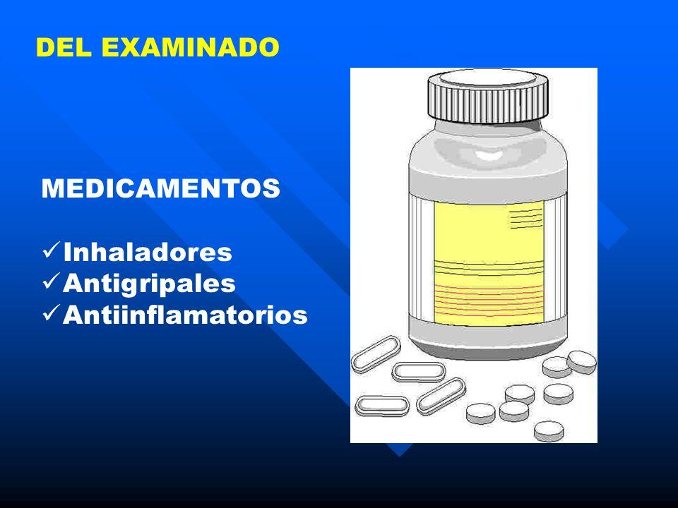 DEL EXAMINADO MEDICAMENTOS Inhaladores Antigripales Antiinflamatorios