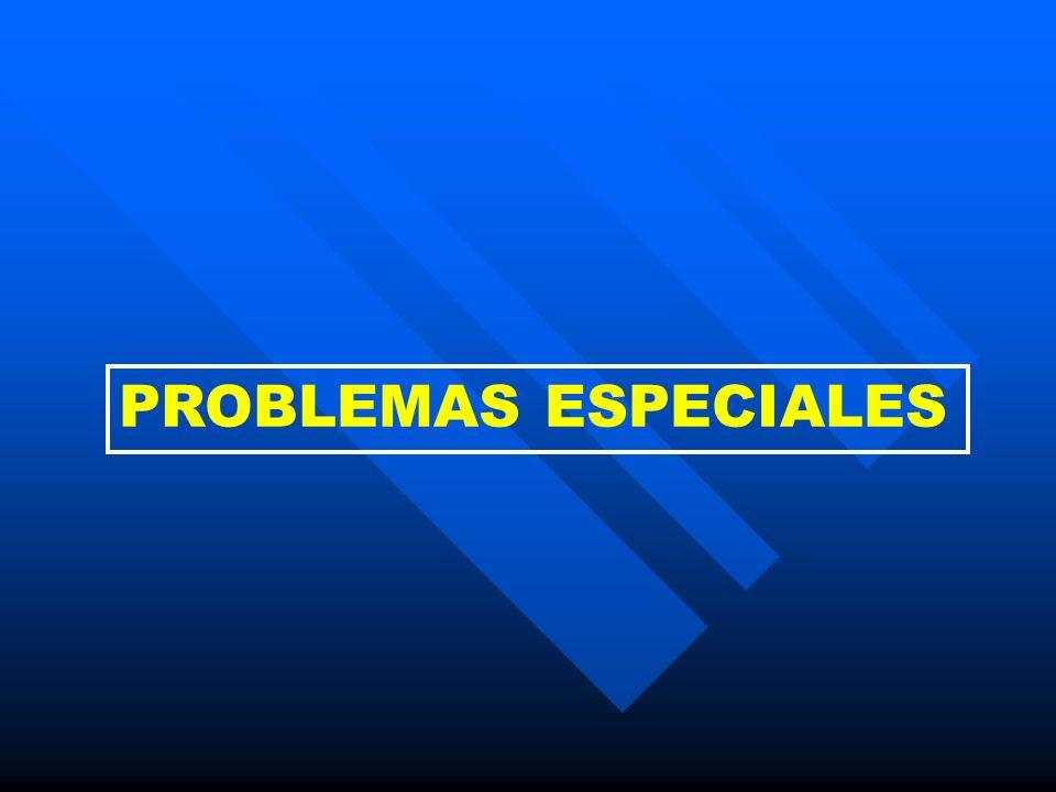 PROBLEMAS ESPECIALES