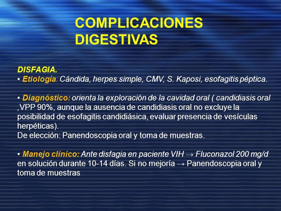 DISFAGIA. Etiología: Cándida, herpes simple, CMV, S. Kaposi, esofagitis péptica. Diagnóstico: orienta la exploración de la cavidad oral ( candidiasis