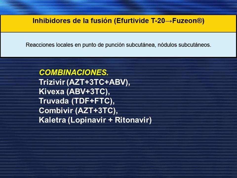 COMBINACIONES. Trizivir (AZT+3TC+ABV), Kivexa (ABV+3TC), Truvada (TDF+FTC), Combivir (AZT+3TC), Kaletra (Lopinavir + Ritonavir)
