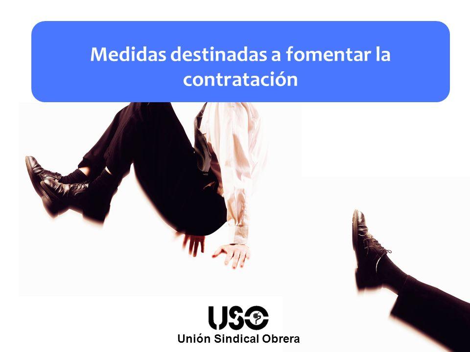 Medidas destinadas a fomentar la contratación Unión Sindical Obrera