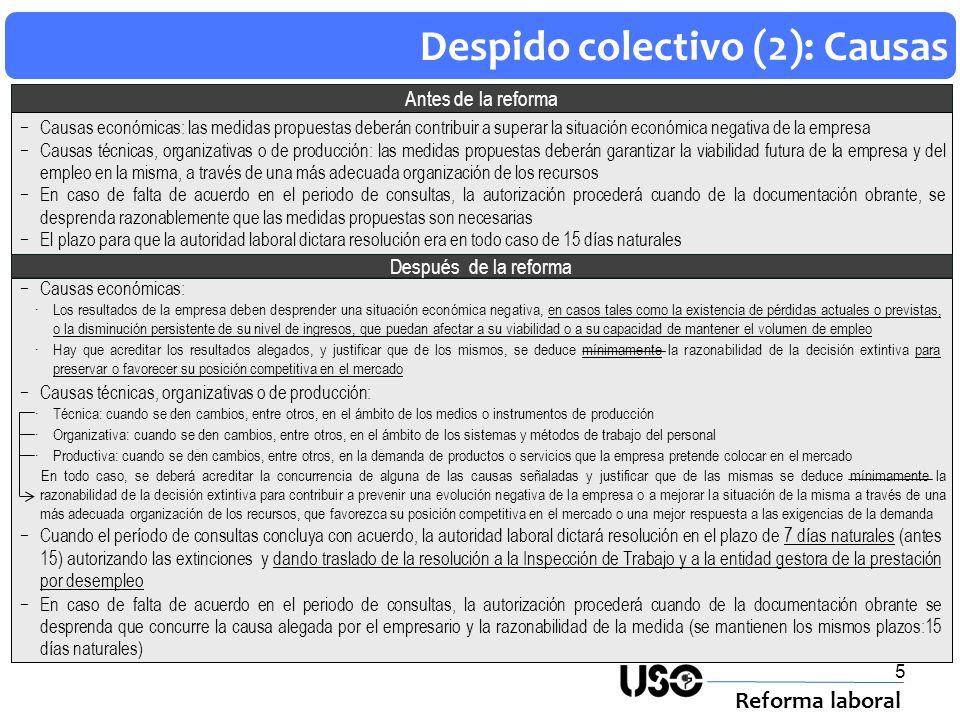 5 Despido colectivo (2): Causas Reforma laboral Antes de la reforma Causas económicas: Causas económicas: las medidas propuestas deberán contribuir a
