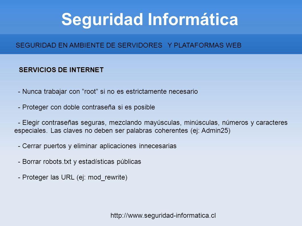 Seguridad Informática http://www.seguridad-informatica.cl - Nunca trabajar con root si no es estrictamente necesario - Proteger con doble contraseña s