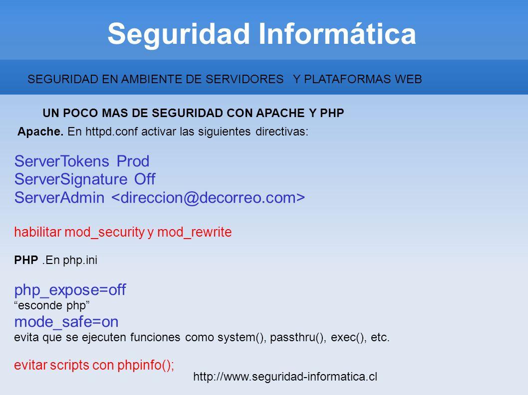 Seguridad Informática http://www.seguridad-informatica.cl UN POCO MAS DE SEGURIDAD CON APACHE Y PHP Apache. En httpd.conf activar las siguientes direc