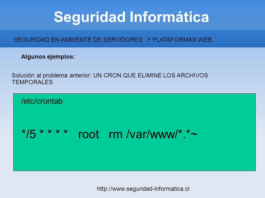 Seguridad Informática http://www.seguridad-informatica.cl Algunos ejemplos: SEGURIDAD EN AMBIENTE DE SERVIDORESY PLATAFORMAS WEB Solución al problema