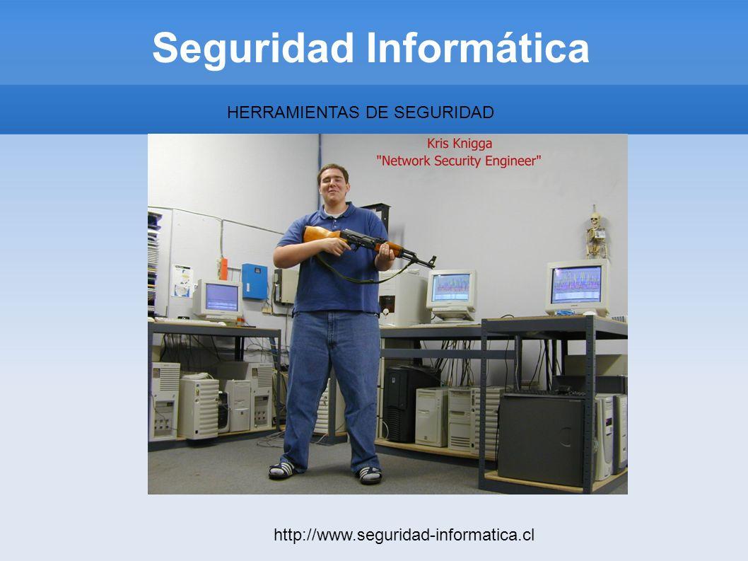 Seguridad Informática http://www.seguridad-informatica.cl HERRAMIENTAS DE SEGURIDAD