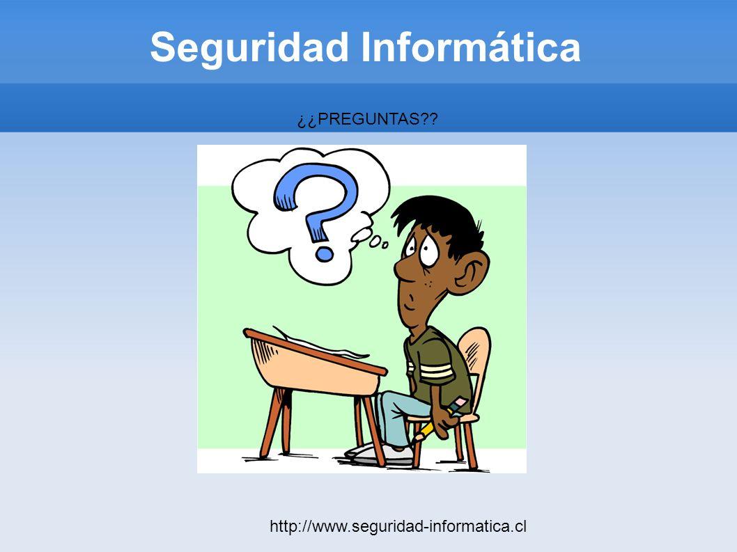 Seguridad Informática http://www.seguridad-informatica.cl ¿¿PREGUNTAS??