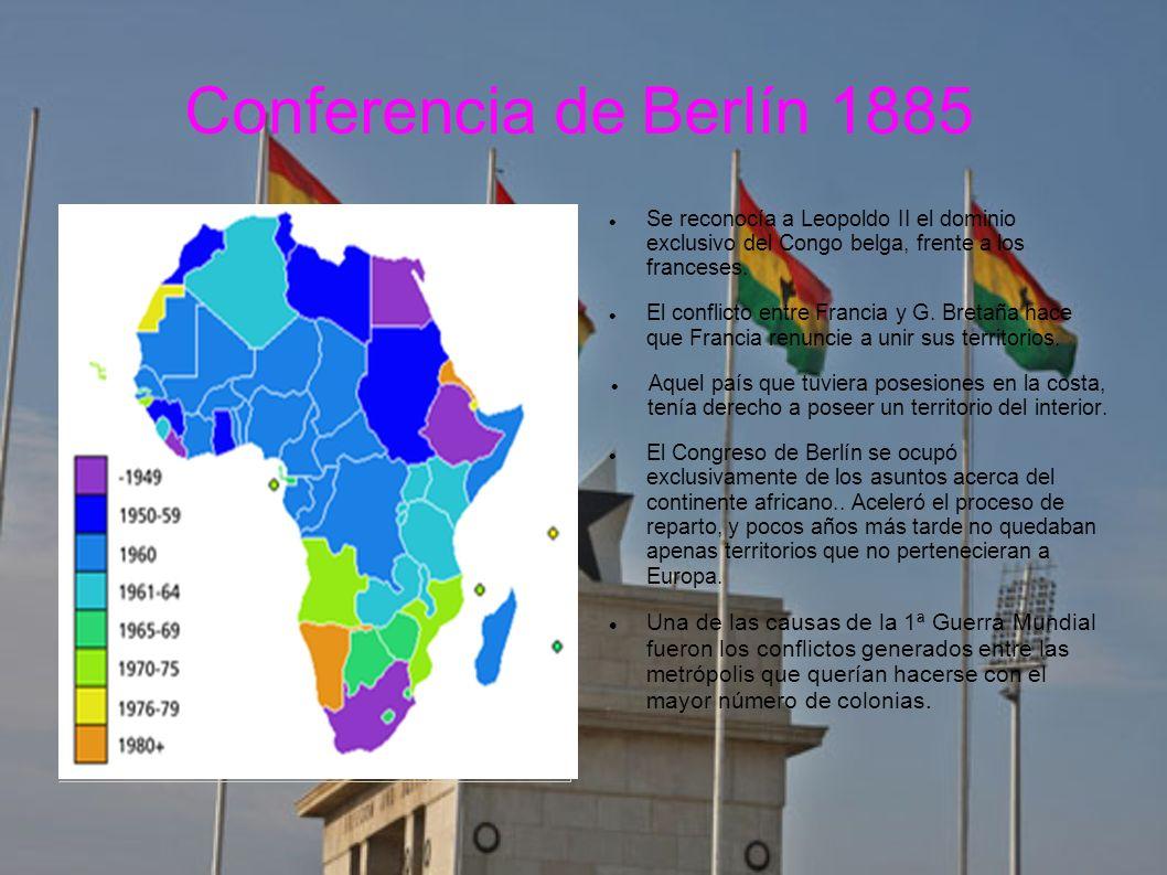 Conferencia de Berlín 1885 Se reconocía a Leopoldo II el dominio exclusivo del Congo belga, frente a los franceses. El conflicto entre Francia y G. Br