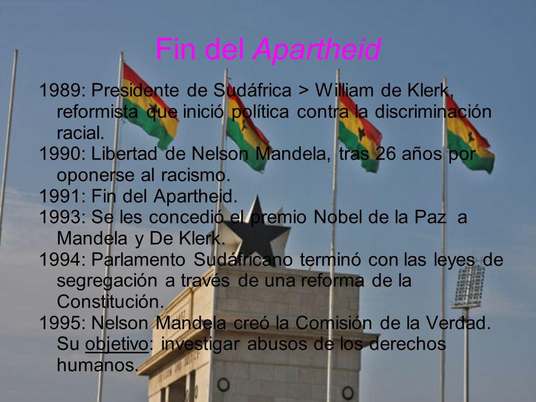 1989: Presidente de Sudáfrica > William de Klerk, reformista que inició política contra la discriminación racial. 1990: Libertad de Nelson Mandela, tr