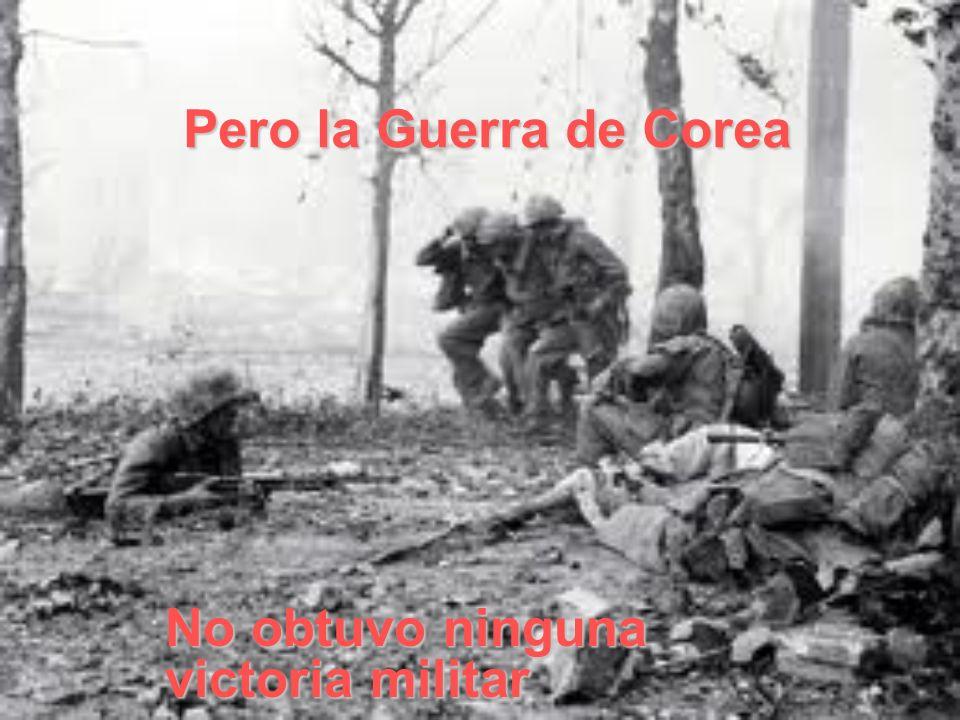 Pero la Guerra de Corea No obtuvo ninguna victoria militar