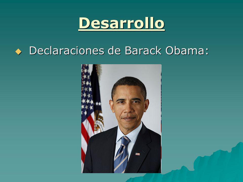 Desarrollo Declaraciones de Barack Obama: Declaraciones de Barack Obama: