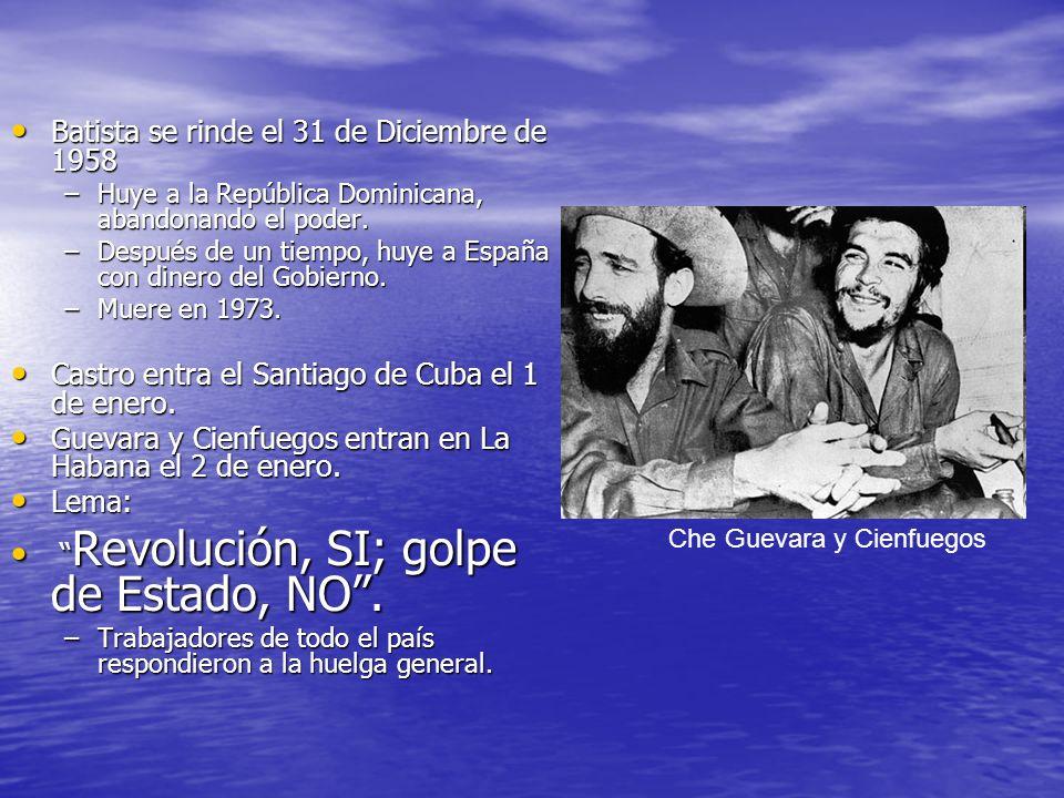 Batista se rinde el 31 de Diciembre de 1958 Batista se rinde el 31 de Diciembre de 1958 –Huye a la República Dominicana, abandonando el poder. –Despué