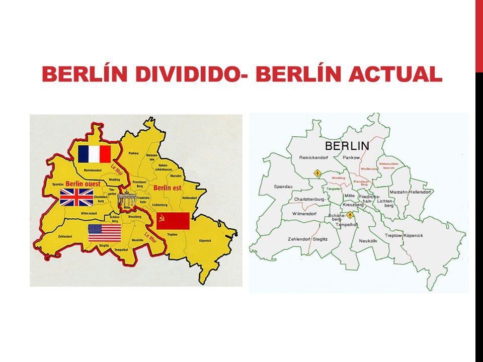 BERLÍN DIVIDIDO- BERLÍN ACTUAL