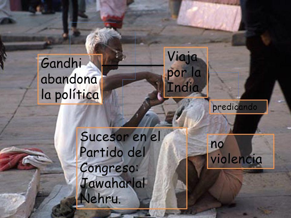 1934 Jawaharlal Nehru Gandhi abandona la política Sucesor en el Partido del Congreso: Jawaharlal Nehru. Viaja por la India predicando no violencia