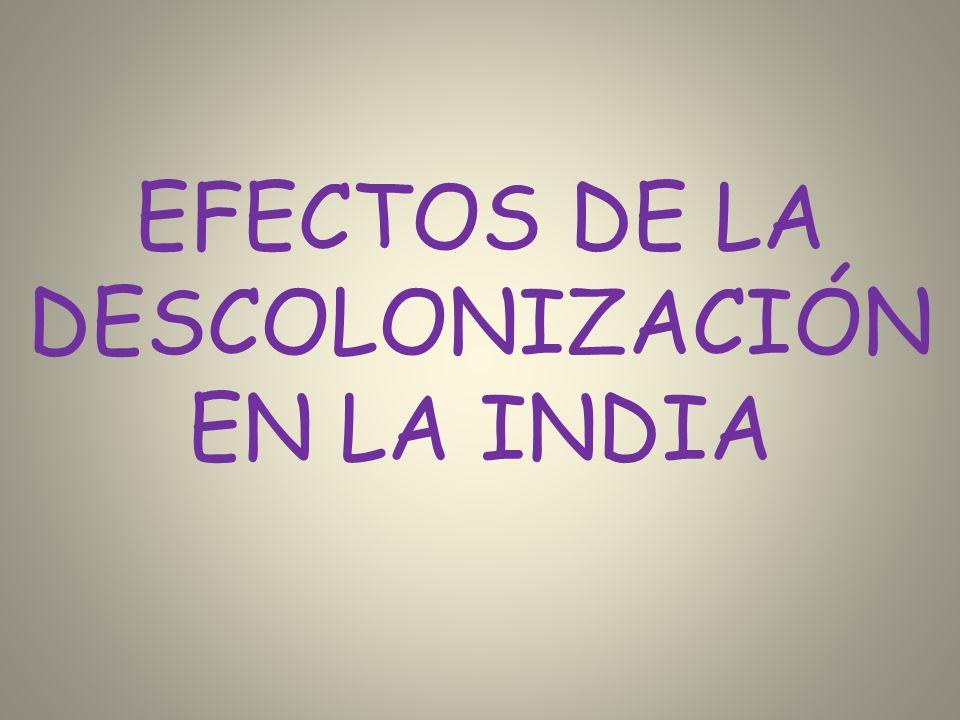 EFECTOS DE LA DESCOLONIZACIÓN EN LA INDIA