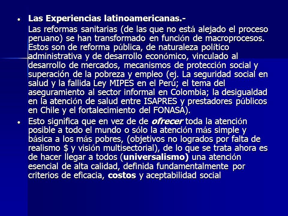 Las Experiencias latinoamericanas.- Las Experiencias latinoamericanas.- Las reformas sanitarias (de las que no est á alejado el proceso peruano) se ha