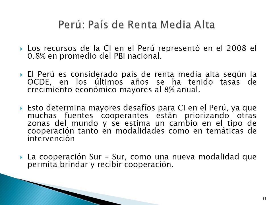Los recursos de la CI en el Perú representó en el 2008 el 0.8% en promedio del PBI nacional.