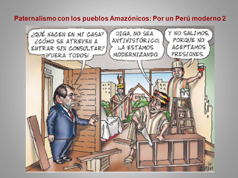 Paternalismo con los pueblos Amazónicos: Por un Perú moderno 2