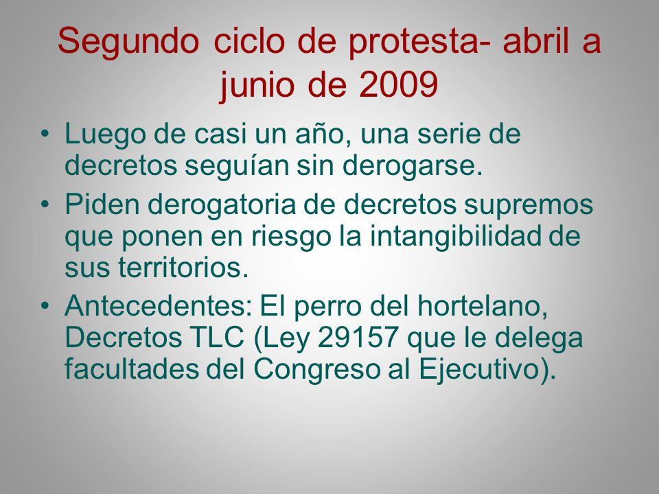 Segundo ciclo de protesta- abril a junio de 2009 Luego de casi un año, una serie de decretos seguían sin derogarse. Piden derogatoria de decretos supr