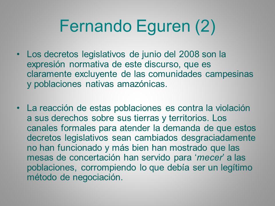 Fernando Eguren (2) Los decretos legislativos de junio del 2008 son la expresión normativa de este discurso, que es claramente excluyente de las comun