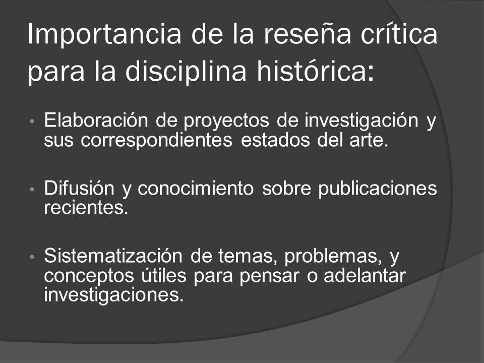 Importancia de la reseña crítica para la disciplina histórica: Elaboración de proyectos de investigación y sus correspondientes estados del arte. Difu