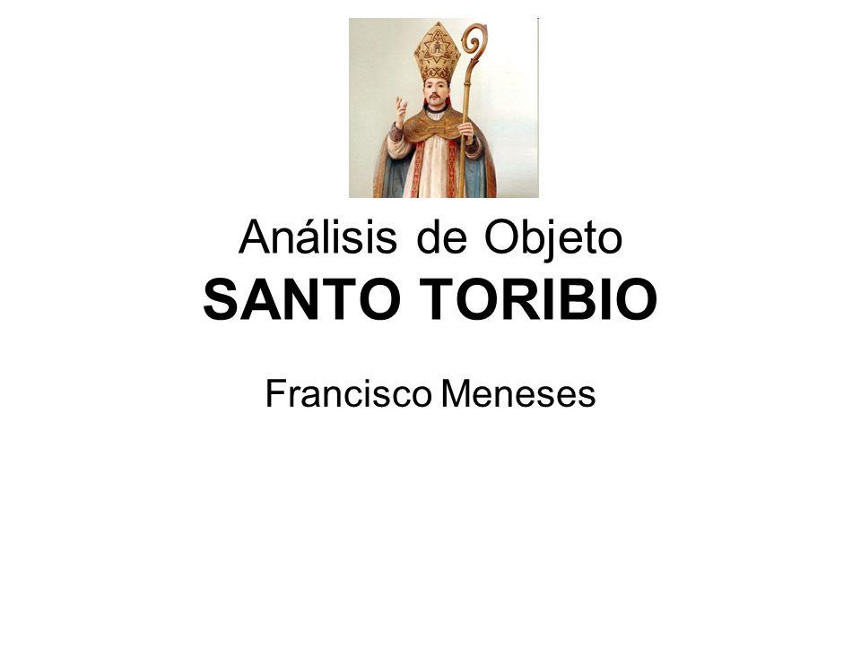 Análisis de Objeto SANTO TORIBIO Francisco Meneses