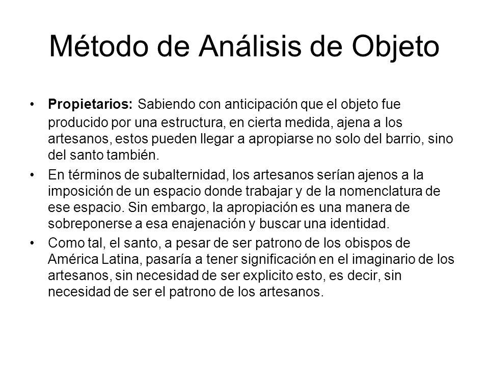Método de Análisis de Objeto Propietarios: Sabiendo con anticipación que el objeto fue producido por una estructura, en cierta medida, ajena a los art