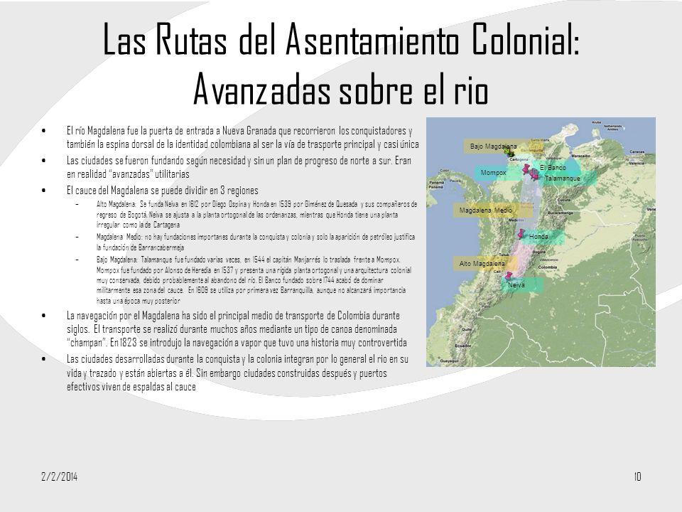 Las Rutas del Asentamiento Colonial: Avanzadas sobre el rio El río Magdalena fue la puerta de entrada a Nueva Granada que recorrieron los conquistador