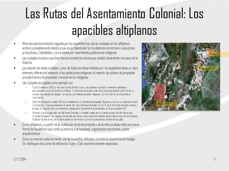 Las Rutas del Asentamiento Colonial: Los apacibles altiplanos Otra escuela de fundación seguida por los españoles fue ubicar ciudades en los altiplano