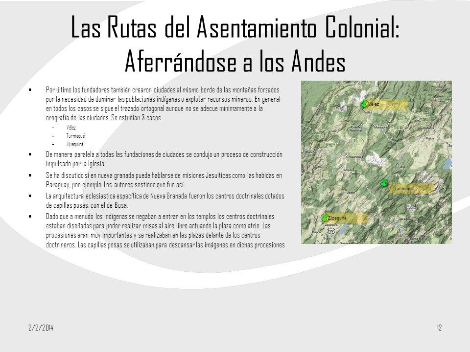 Las Rutas del Asentamiento Colonial: Aferrándose a los Andes Por último los fundadores también crearon ciudades al mismo borde de las montañas forzado