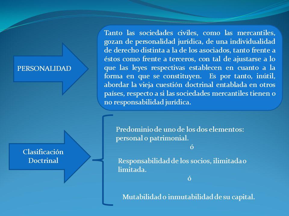 PERSONALIDAD Tanto las sociedades civiles, como las mercantiles, gozan de personalidad jurídica, de una individualidad de derecho distinta a la de los