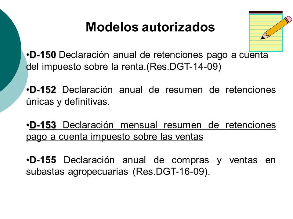 D-150D-150 Declaración anual de retenciones pago a cuenta del impuesto sobre la renta.(Res.DGT-14-09) D-152D-152 Declaración anual de resumen de reten