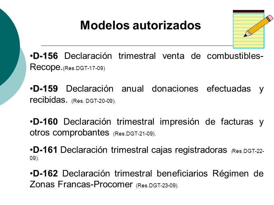 D-156D-156 Declaración trimestral venta de combustibles- Recope. (Res.DGT-17-09) D-159D-159 Declaración anual donaciones efectuadas y recibidas. (Res.