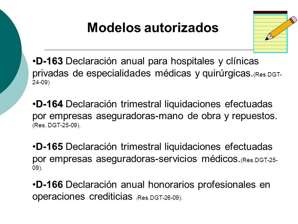 D-163D-163 Declaración anual para hospitales y clínicas privadas de especialidades médicas y quirúrgicas. (Res.DGT- 24-09) D-164D-164 Declaración trim