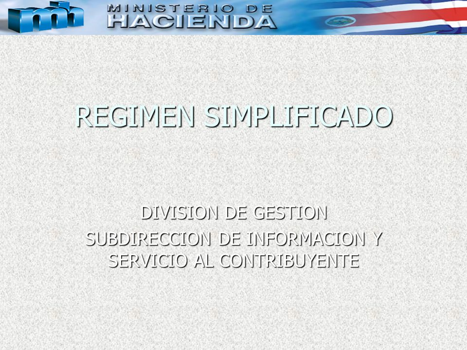 REGIMEN SIMPLIFICADO DIVISION DE GESTION SUBDIRECCION DE INFORMACION Y SERVICIO AL CONTRIBUYENTE