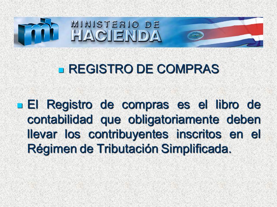 REGISTRO DE COMPRAS REGISTRO DE COMPRAS El Registro de compras es el libro de contabilidad que obligatoriamente deben llevar los contribuyentes inscri