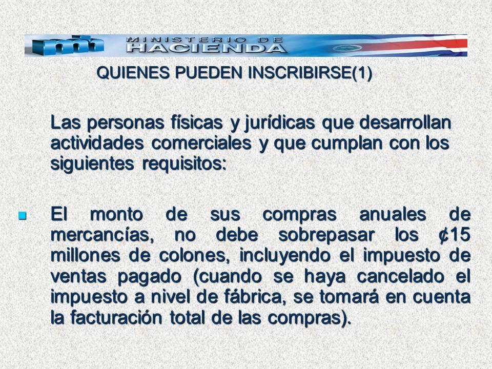 QUIENES PUEDEN INSCRIBIRSE(1) Las personas físicas y jurídicas que desarrollan actividades comerciales y que cumplan con los siguientes requisitos: El