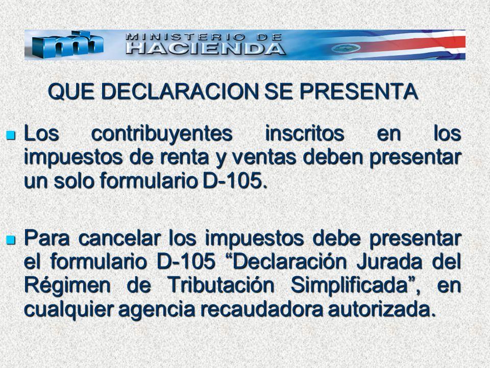 QUE DECLARACION SE PRESENTA Los contribuyentes inscritos en los impuestos de renta y ventas deben presentar un solo formulario D-105. Los contribuyent