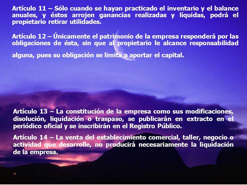Artículo 11 – Sólo cuando se hayan practicado el inventario y el balance anuales, y éstos arrojen ganancias realizadas y líquidas, podrá el propietari