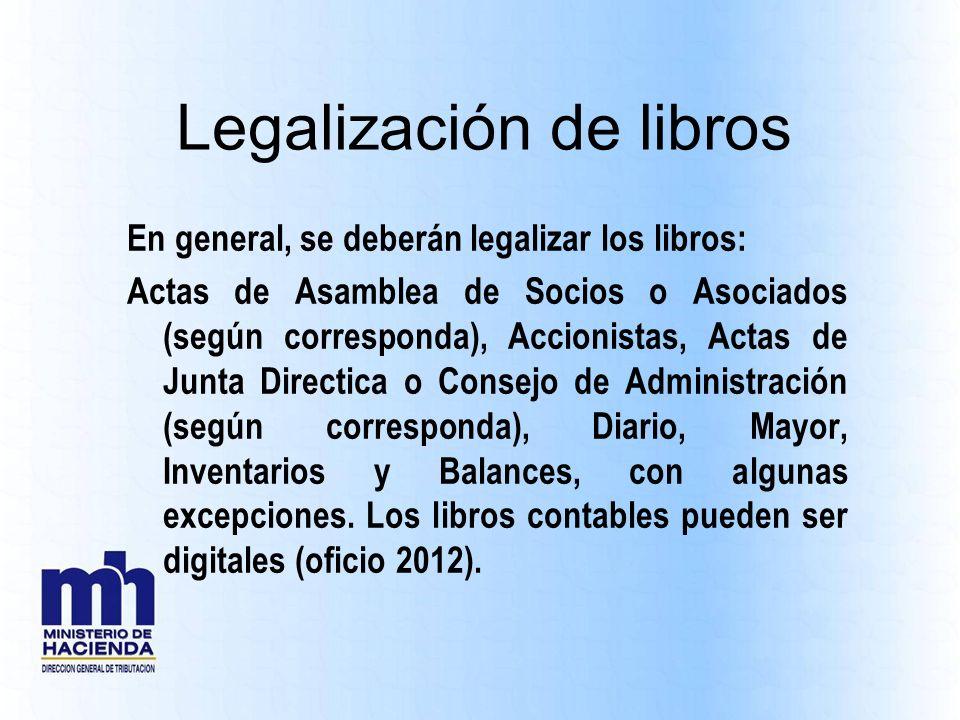 Legalización de libros En general, se deberán legalizar los libros: Actas de Asamblea de Socios o Asociados (según corresponda), Accionistas, Actas de
